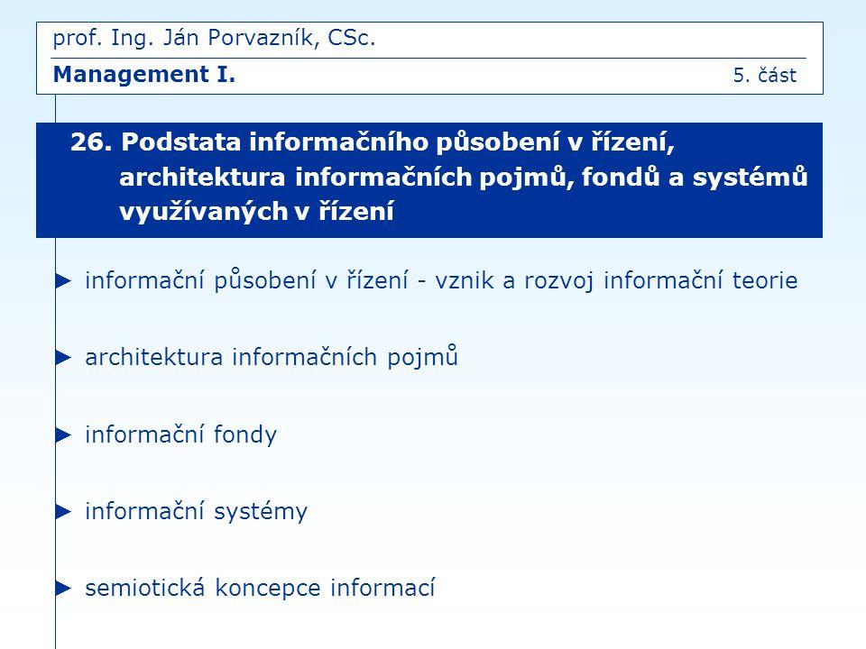 prof. Ing. Ján Porvazník, CSc. Management I. 5. část