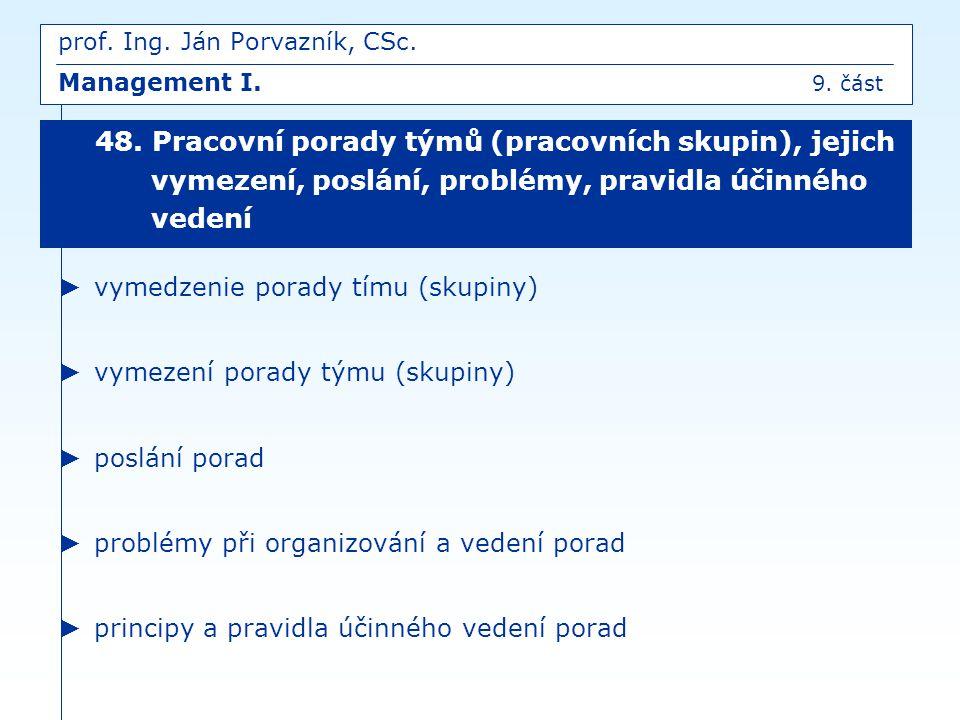 prof. Ing. Ján Porvazník, CSc. Management I. 9. část