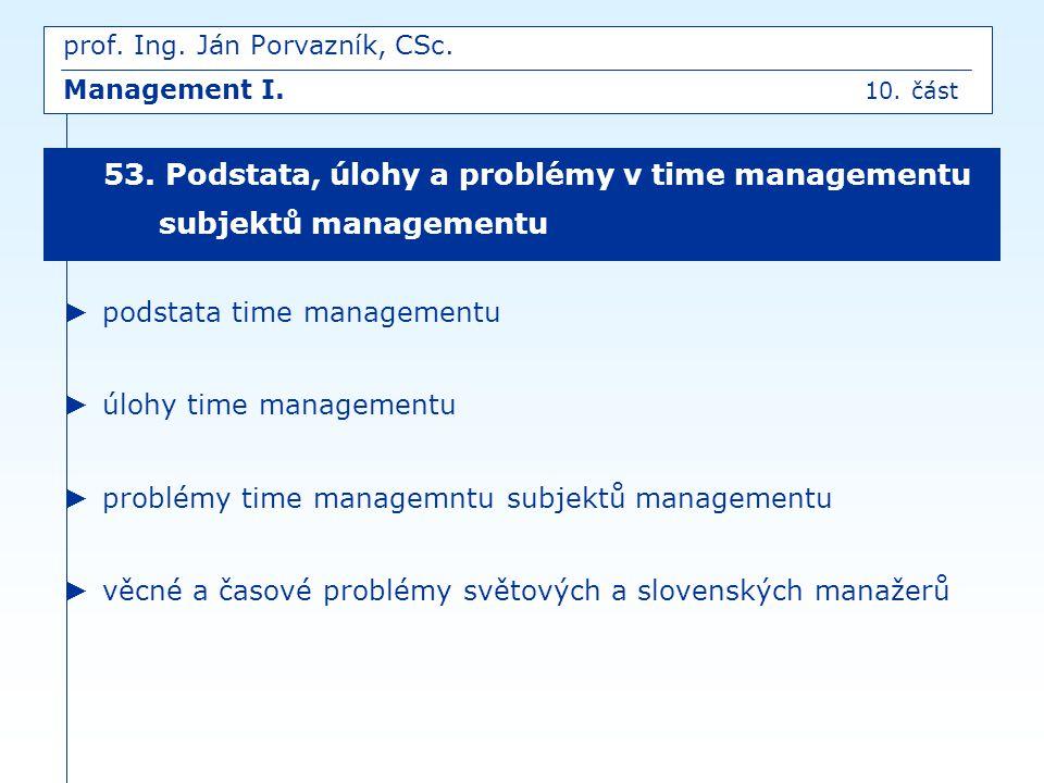 prof. Ing. Ján Porvazník, CSc. Management I. 10. část