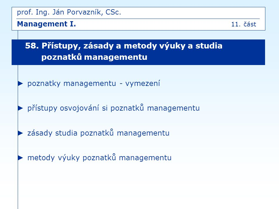 prof. Ing. Ján Porvazník, CSc. Management I. 11. část