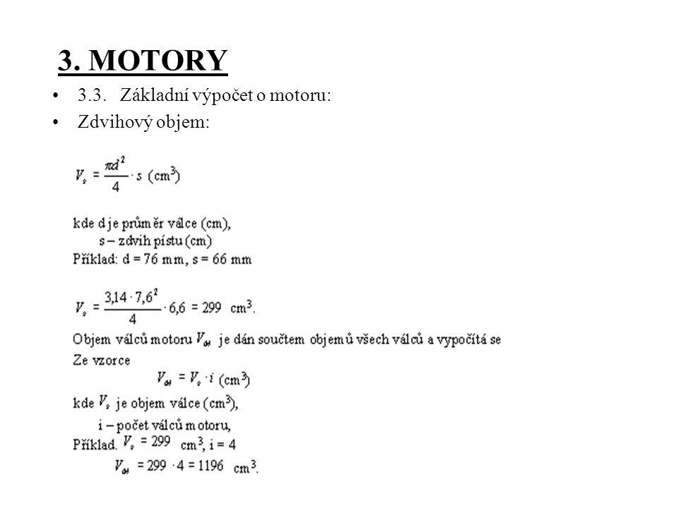 3. MOTORY 3.3. Základní výpočet o motoru: Zdvihový objem:
