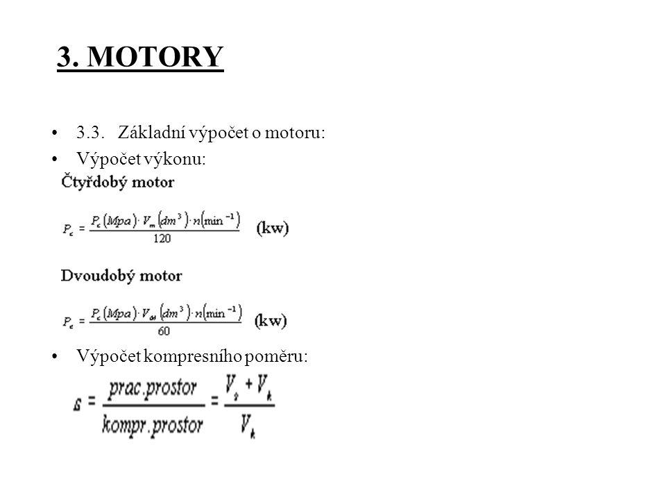 3. MOTORY 3.3. Základní výpočet o motoru: Výpočet výkonu: