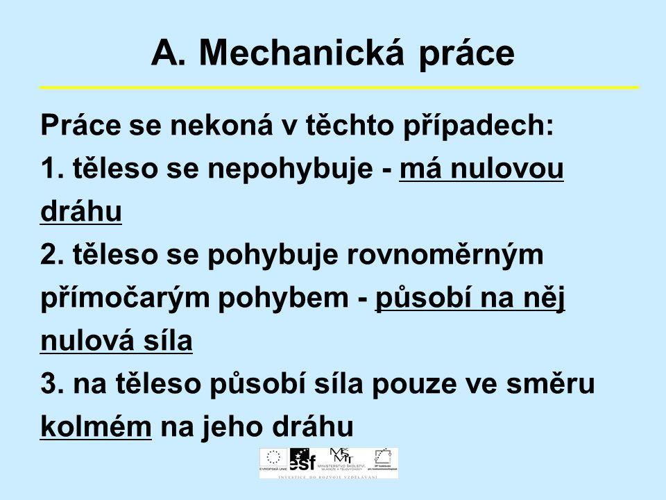 A. Mechanická práce Práce se nekoná v těchto případech: