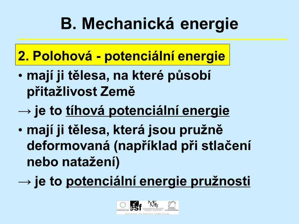 B. Mechanická energie 2. Polohová - potenciální energie