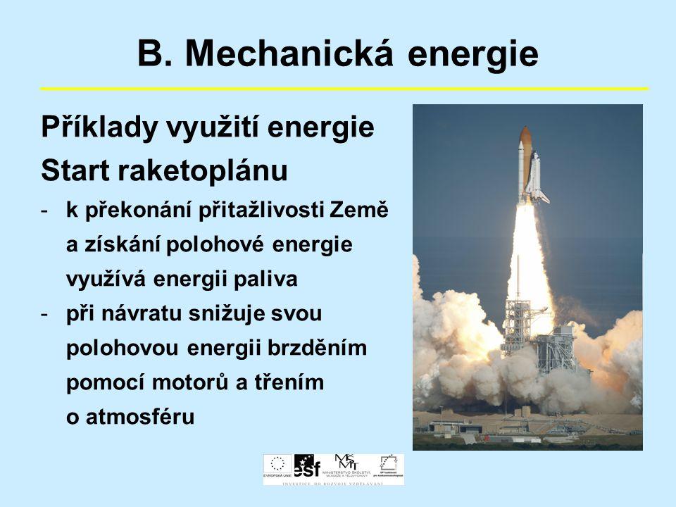 B. Mechanická energie Příklady využití energie Start raketoplánu