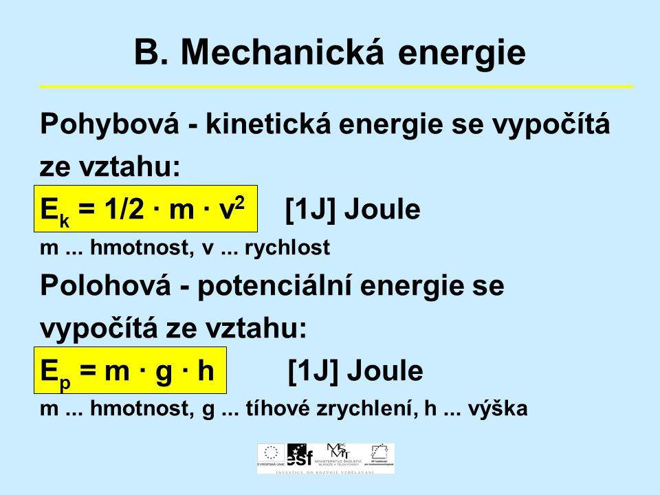 B. Mechanická energie Pohybová - kinetická energie se vypočítá