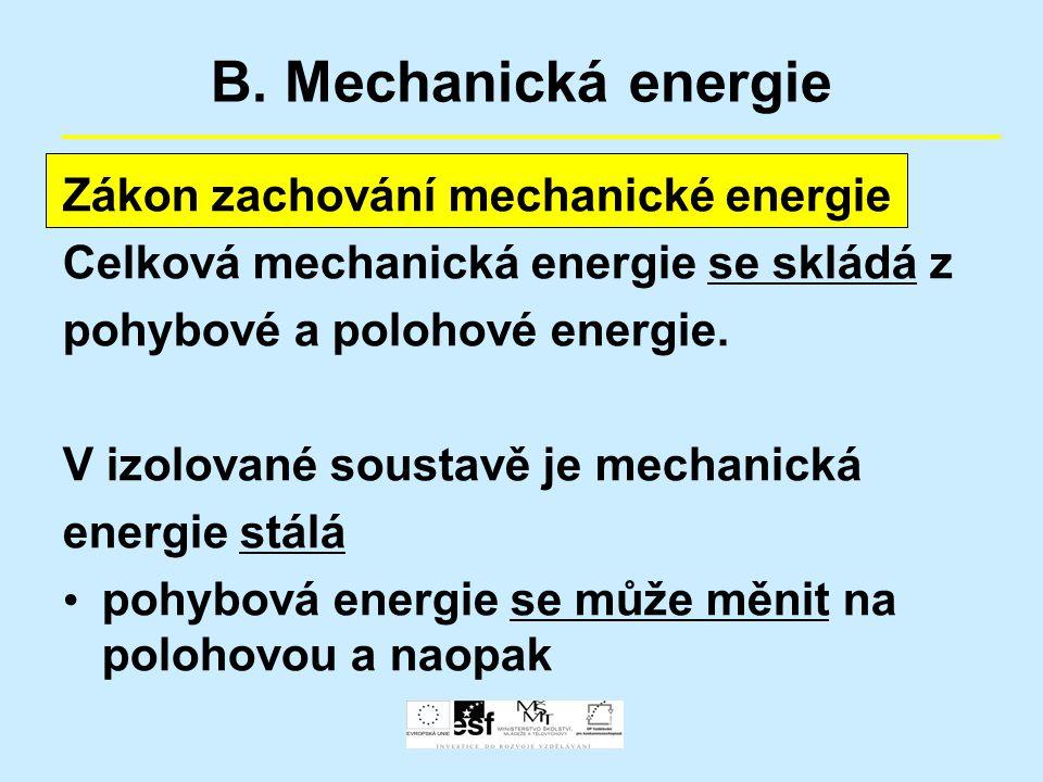 B. Mechanická energie Zákon zachování mechanické energie