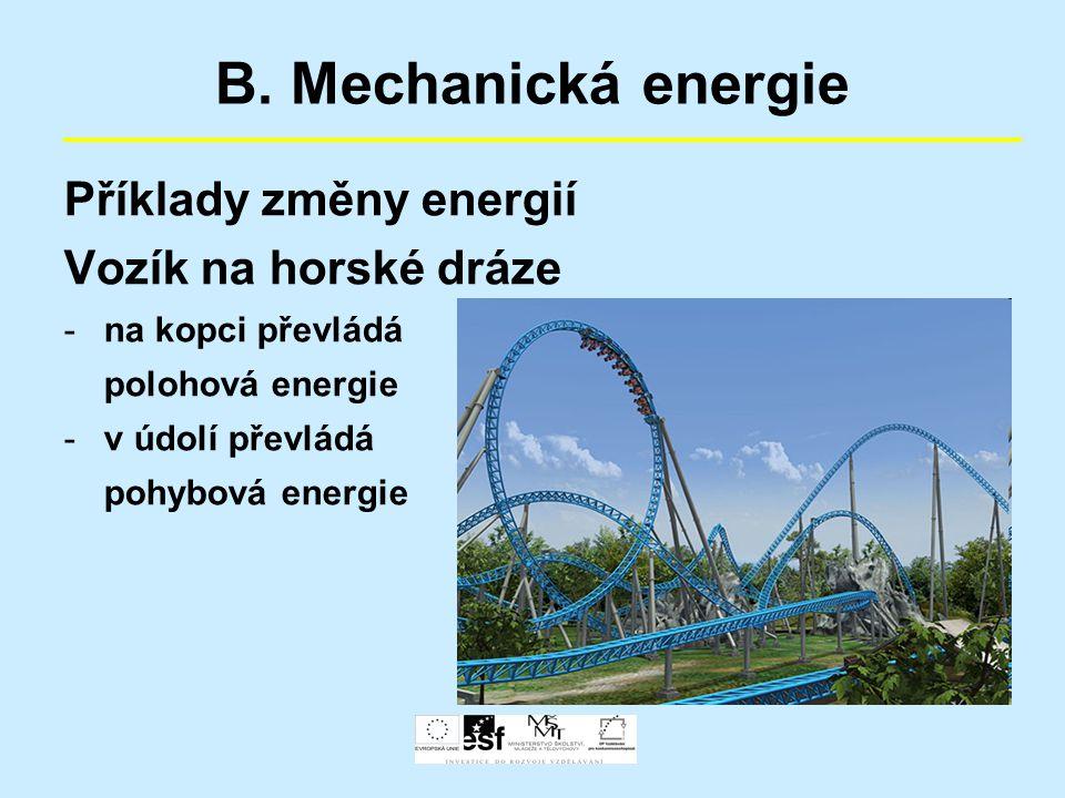 B. Mechanická energie Příklady změny energií Vozík na horské dráze