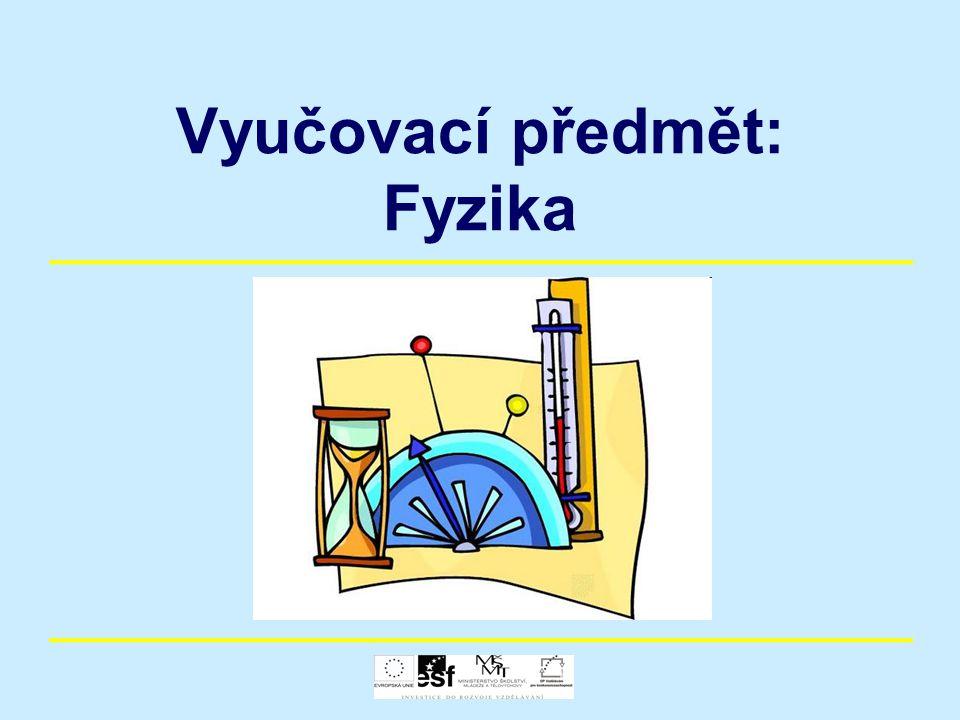 Vyučovací předmět: Fyzika