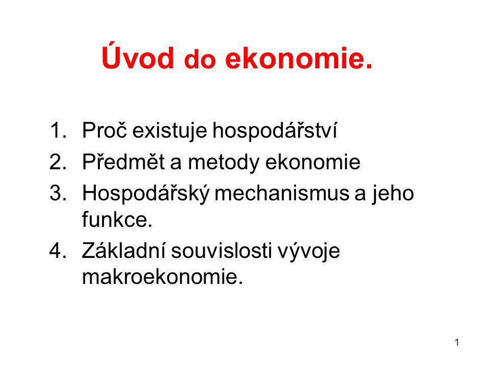 Úvod do ekonomie. Proč existuje hospodářství Předmět a metody ekonomie