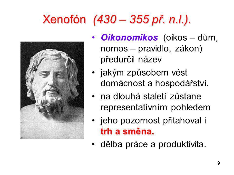 Xenofón (430 – 355 př. n.l.). Oikonomikos (oikos – dům, nomos – pravidlo, zákon) předurčil název.