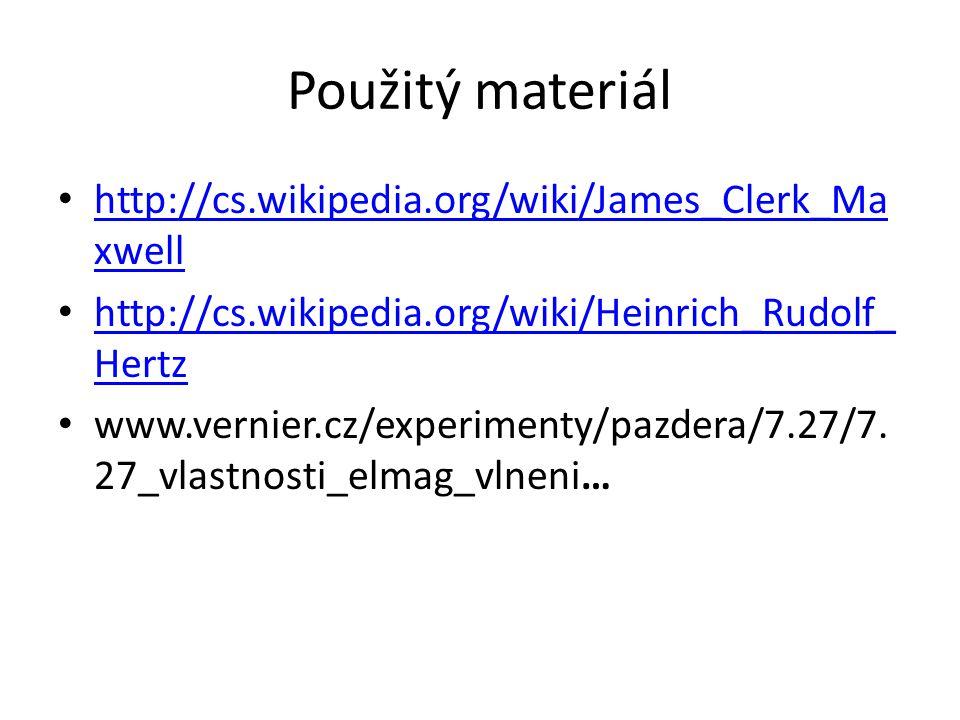 Použitý materiál http://cs.wikipedia.org/wiki/James_Clerk_Maxwell