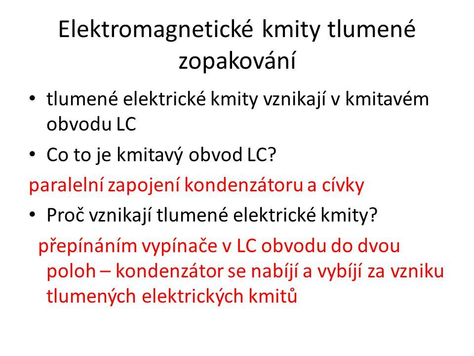 Elektromagnetické kmity tlumené zopakování