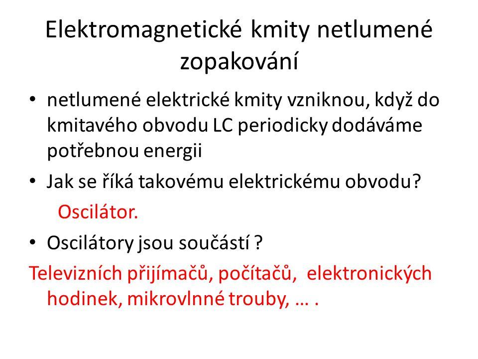 Elektromagnetické kmity netlumené zopakování