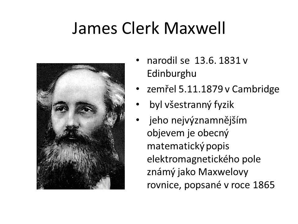 James Clerk Maxwell narodil se 13.6. 1831 v Edinburghu