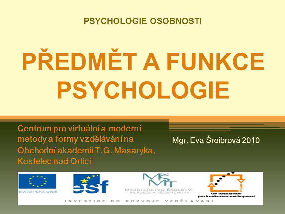 PSYCHOLOGIE OSOBNOSTI PŘEDMĚT A FUNKCE PSYCHOLOGIE