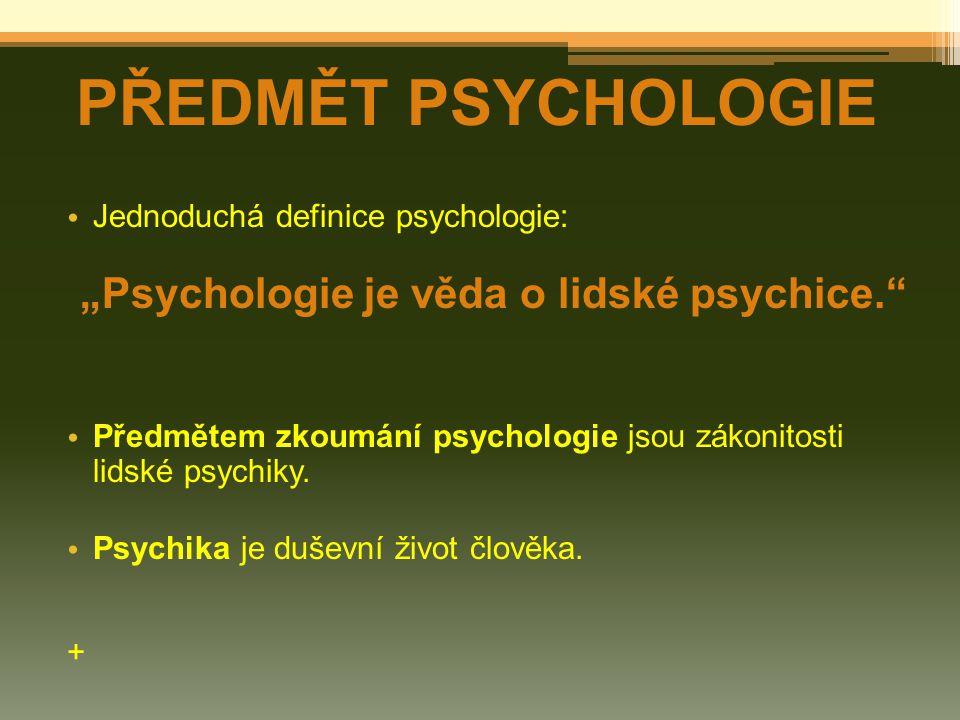 """""""Psychologie je věda o lidské psychice."""