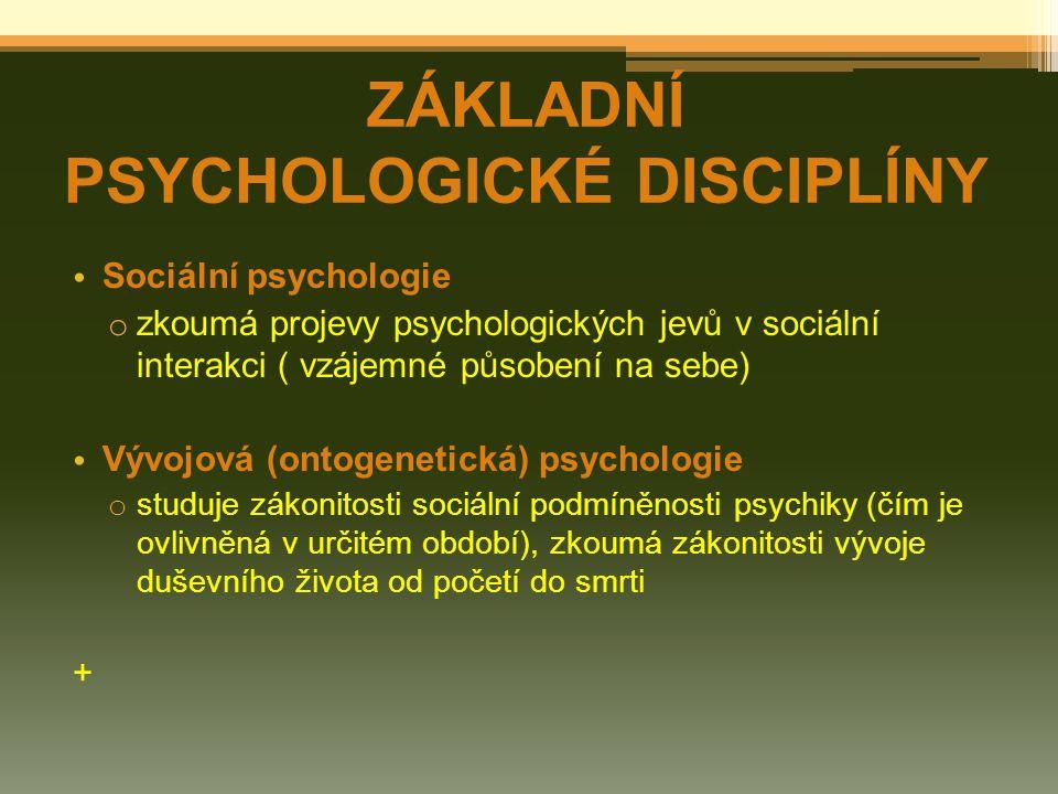 ZÁKLADNÍ PSYCHOLOGICKÉ DISCIPLÍNY
