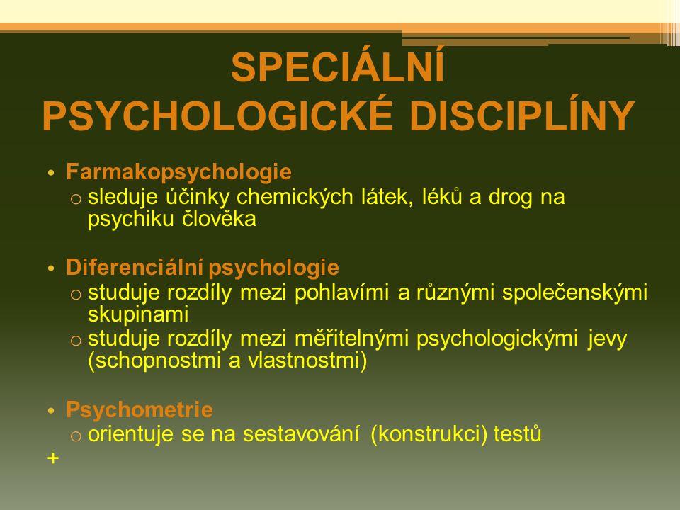 SPECIÁLNÍ PSYCHOLOGICKÉ DISCIPLÍNY