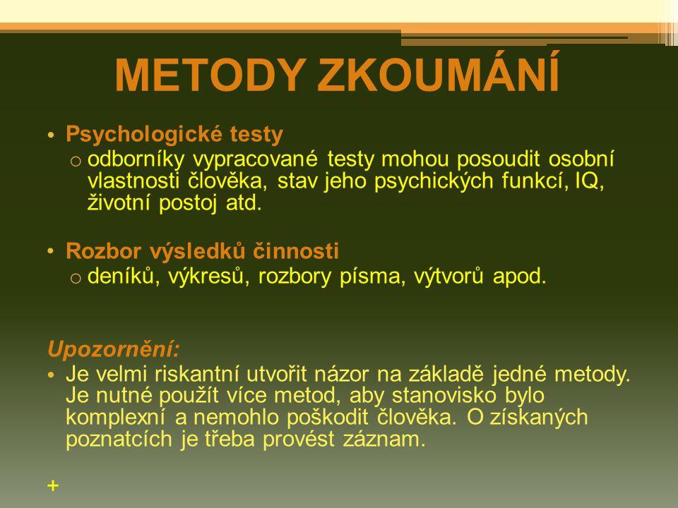 METODY ZKOUMÁNÍ Psychologické testy