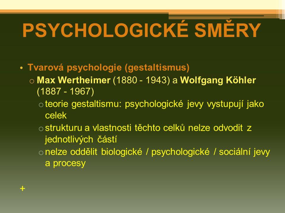 PSYCHOLOGICKÉ SMĚRY + Tvarová psychologie (gestaltismus)