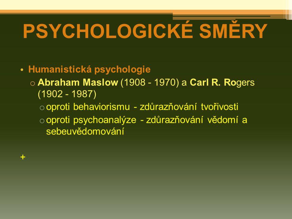 PSYCHOLOGICKÉ SMĚRY Humanistická psychologie