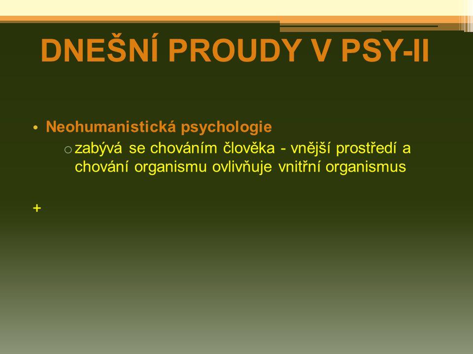 DNEŠNÍ PROUDY V PSY-II Neohumanistická psychologie