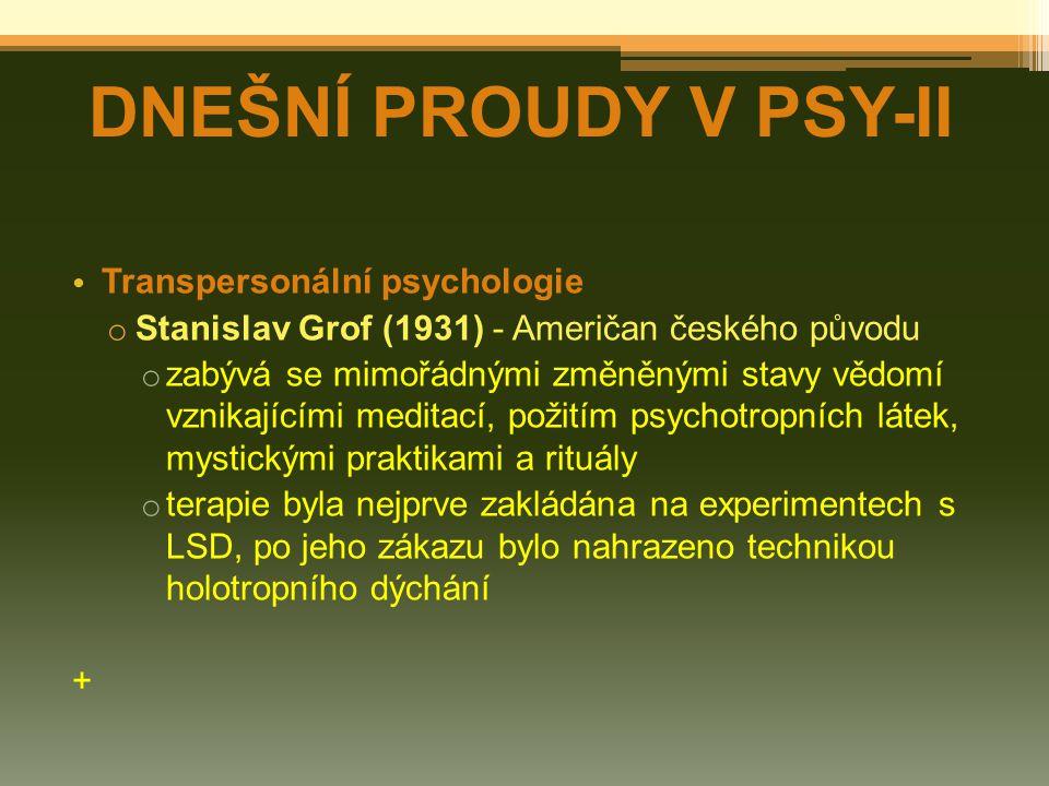 DNEŠNÍ PROUDY V PSY-II Transpersonální psychologie