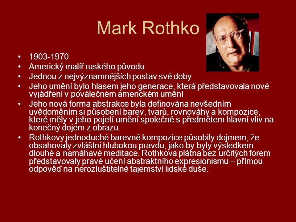 Mark Rothko 1903-1970 Americký malíř ruského původu