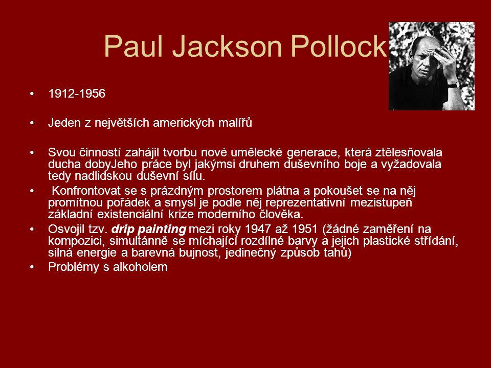 Paul Jackson Pollock 1912-1956 Jeden z největších amerických malířů