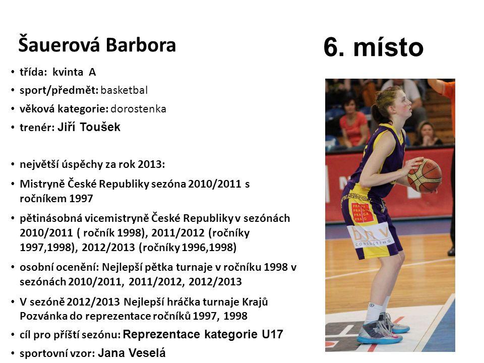 6. místo Šauerová Barbora třída: kvinta A sport/předmět: basketbal