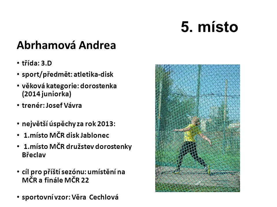 5. místo Abrhamová Andrea třída: 3.D sport/předmět: atletika-disk