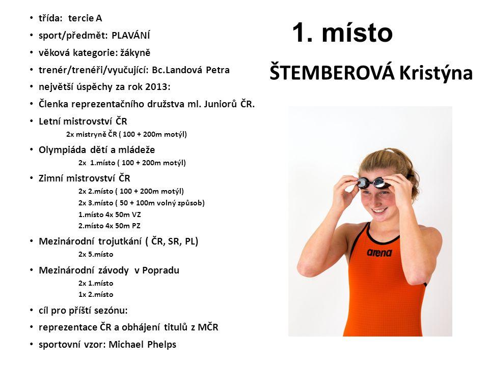 1. místo ŠTEMBEROVÁ Kristýna třída: tercie A sport/předmět: PLAVÁNÍ