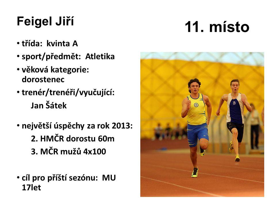11. místo Feigel Jiří třída: kvinta A sport/předmět: Atletika