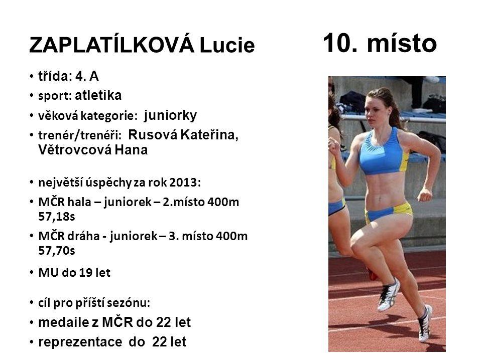 10. místo ZAPLATÍLKOVÁ Lucie třída: 4. A sport: atletika