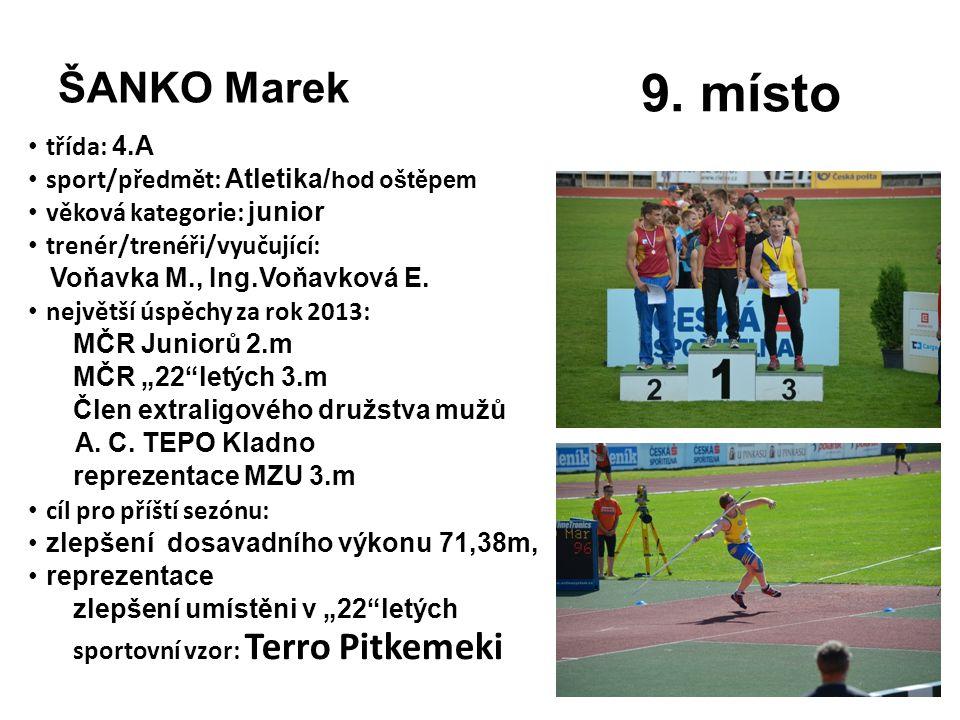 9. místo ŠANKO Marek třída: 4.A sport/předmět: Atletika/hod oštěpem