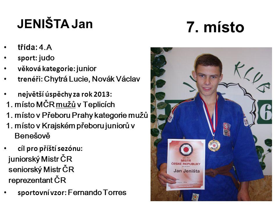 7. místo JENIŠTA Jan třída: 4.A sport: judo věková kategorie: junior