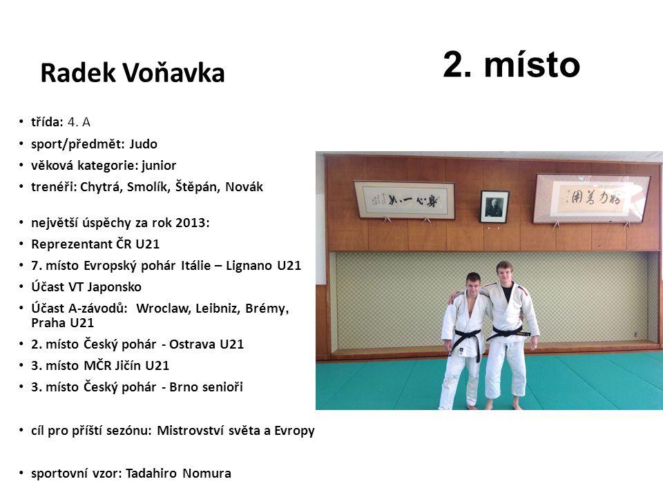 2. místo Radek Voňavka třída: 4. A sport/předmět: Judo