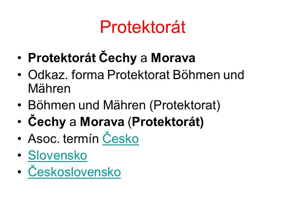 Protektorát Protektorát Čechy a Morava