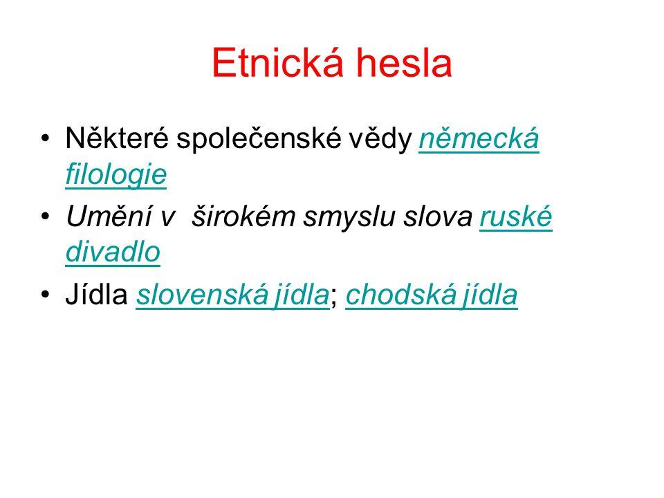 Etnická hesla Některé společenské vědy německá filologie