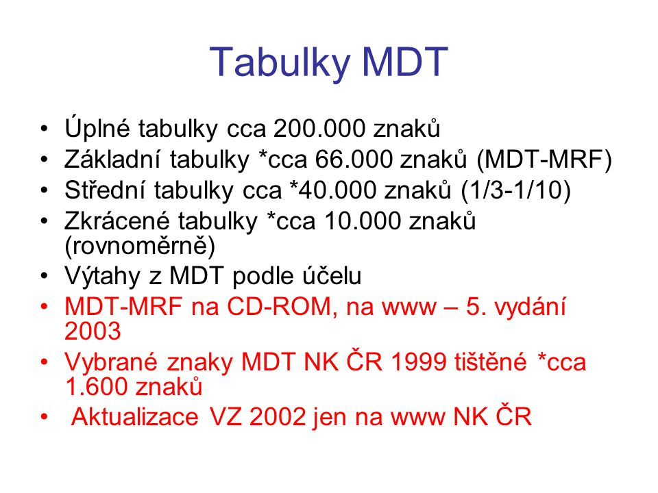 Tabulky MDT Úplné tabulky cca 200.000 znaků