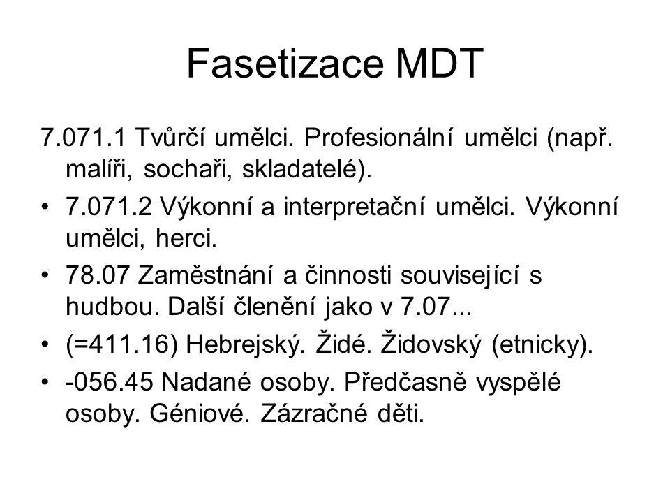 Fasetizace MDT 7.071.1 Tvůrčí umělci. Profesionální umělci (např. malíři, sochaři, skladatelé).