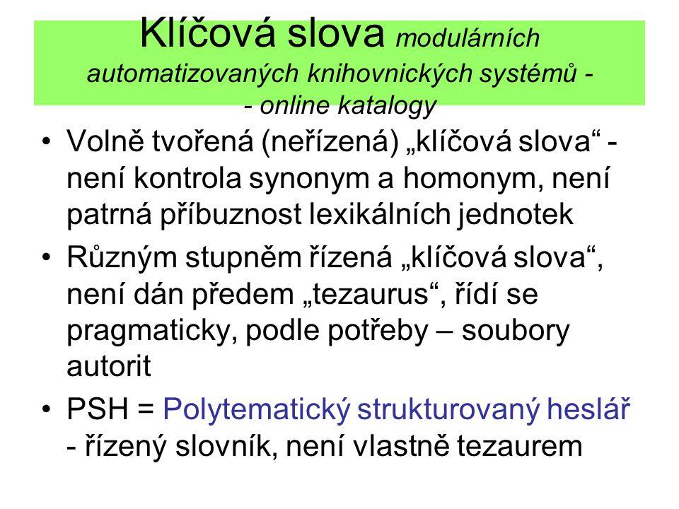 Klíčová slova modulárních automatizovaných knihovnických systémů - - online katalogy
