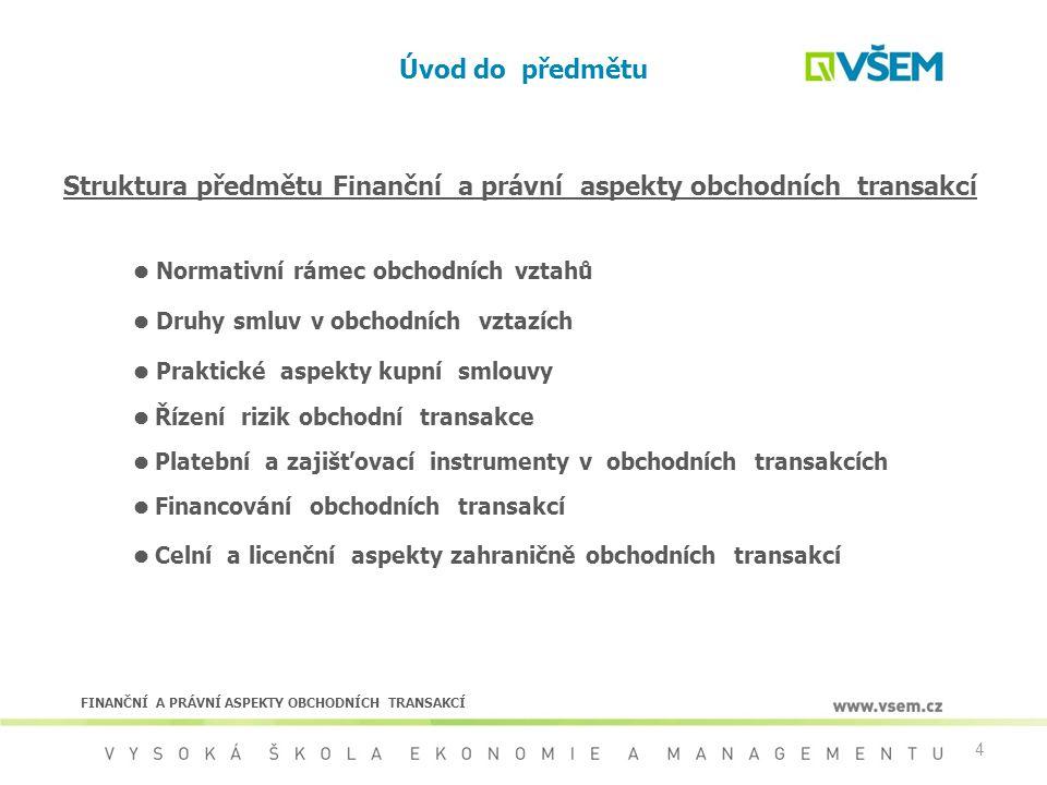 Struktura předmětu Finanční a právní aspekty obchodních transakcí