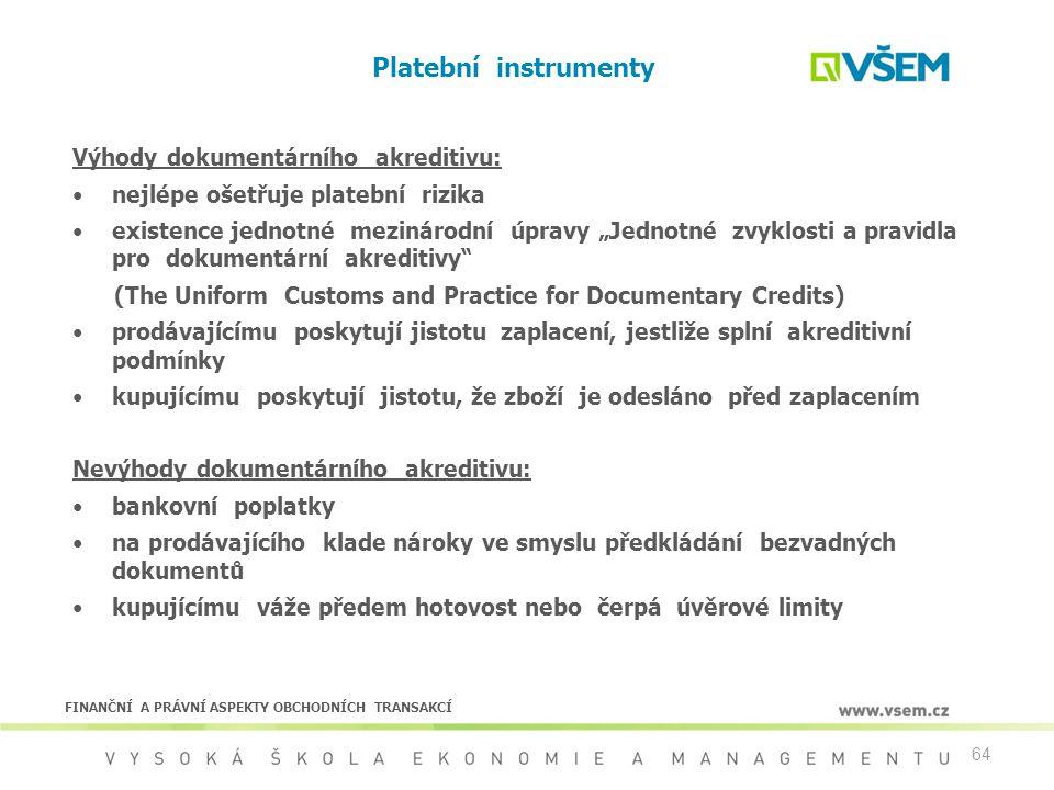 Platební instrumenty Výhody dokumentárního akreditivu: