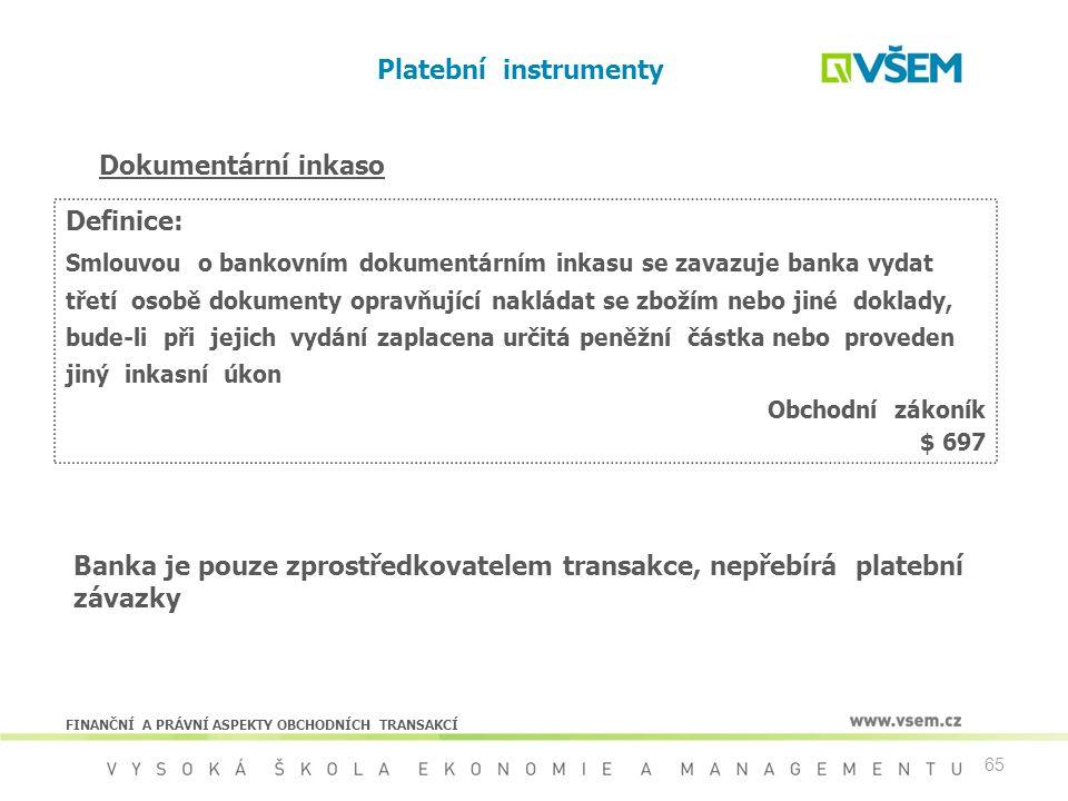 Platební instrumenty Dokumentární inkaso Definice: