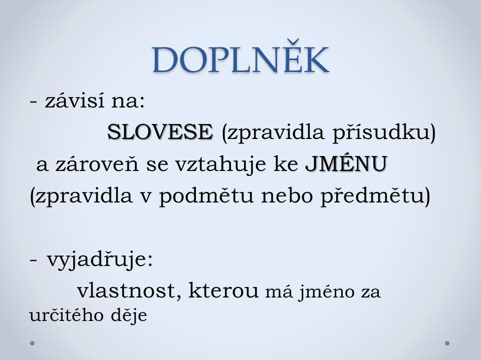 SLOVESE (zpravidla přísudku)