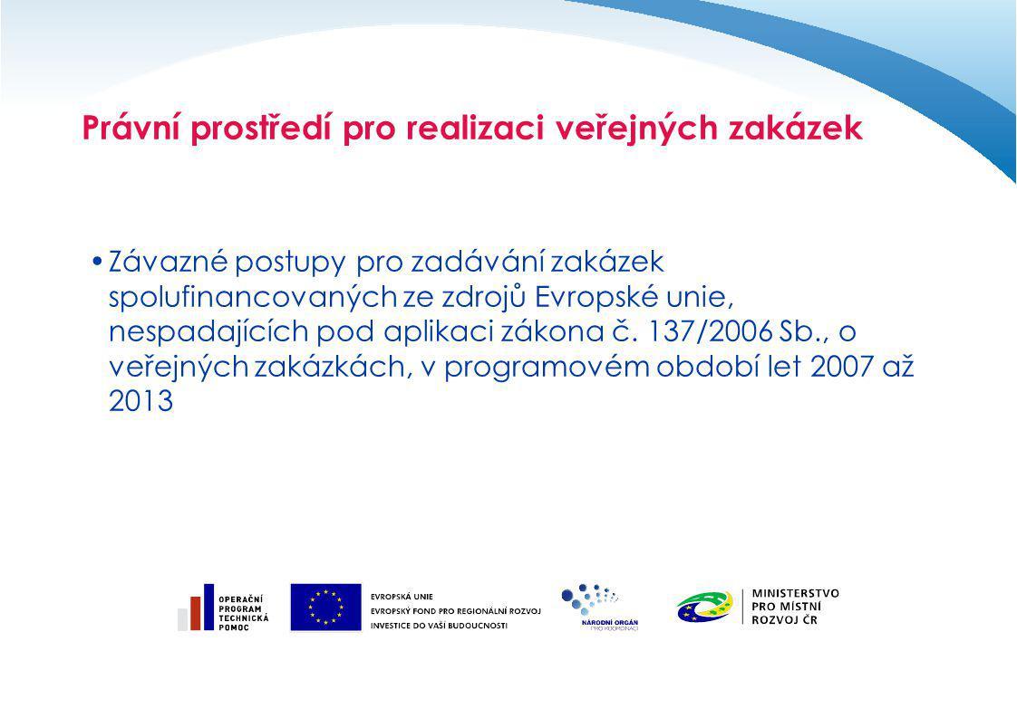 Právní prostředí pro realizaci veřejných zakázek