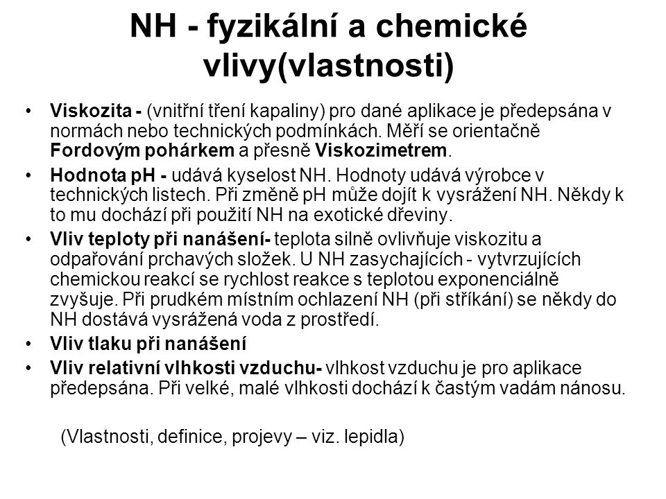 NH - fyzikální a chemické vlivy(vlastnosti)