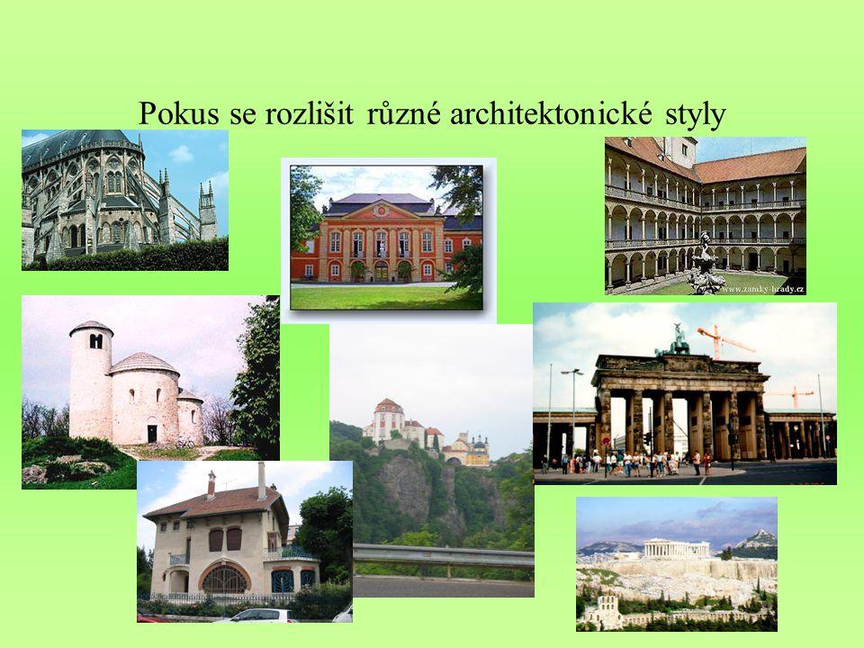 Pokus se rozlišit různé architektonické styly